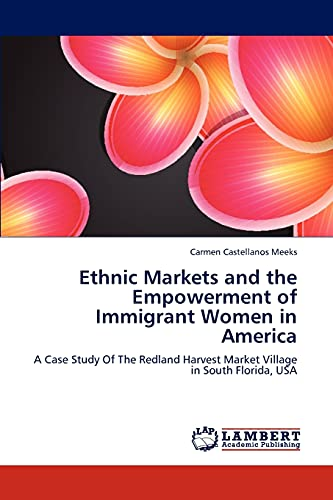 Ethnic Markets and the Empowerment of Immigrant Women in America: Carmen Castellanos Meeks