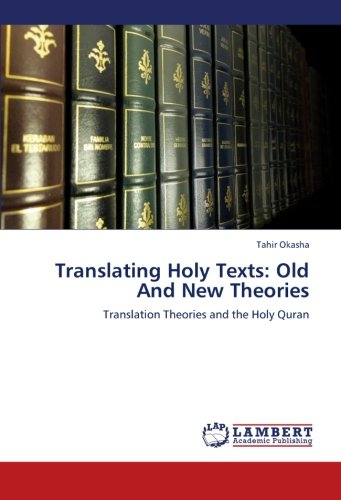 9783659281549: Translating Holy Texts: Old And New Theories: Translation Theories and the Holy Quran