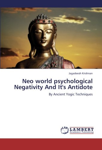 9783659282089: Neo world psychological Negativity And It's Antidote: By Ancient Yogic Techniques