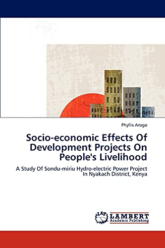 Socio-Economic Effects of Development Projects on Peoples Livelihood: Phyllis Arogo