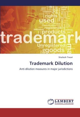 Trademark Dilution: Anti-dilution measures in major jurisdictions (Paperback): Shailesh Tiwari