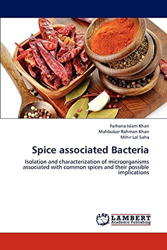 Spice Associated Bacteria: Khan Farhana Islam,