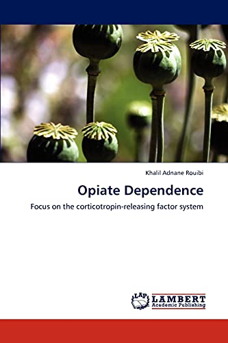 9783659283055: Opiate Dependence: Focus on the corticotropin-releasing factor system