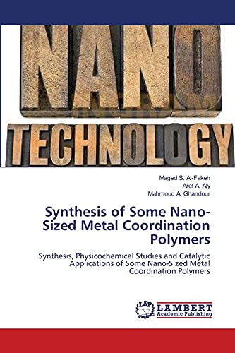 9783659283666: Synthesis of Some Nano-Sized Metal Coordination Polymers: Synthesis, Physicochemical Studies and Catalytic Applications of Some Nano-Sized Metal Coordination Polymers
