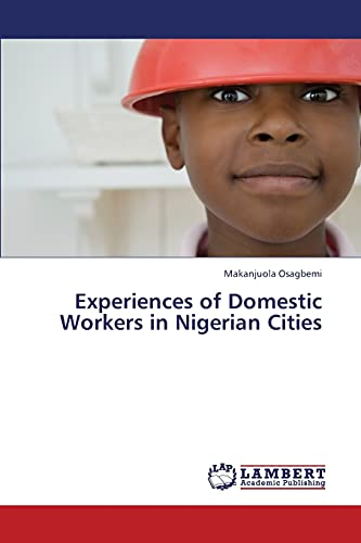 Experiences of Domestic Workers in Nigerian Cities: Makanjuola Osagbemi