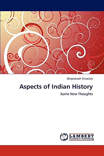 9783659285080: Aspects of Indian History: Some New Thoughts