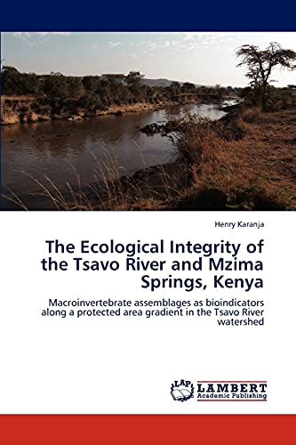 9783659287022: The Ecological Integrity of the Tsavo River and Mzima Springs, Kenya: Macroinvertebrate assemblages as bioindicators along a protected area gradient in the Tsavo River watershed