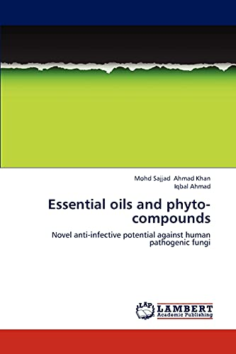 9783659287152: Essential oils and phyto-compounds: Novel anti-infective potential against human pathogenic fungi