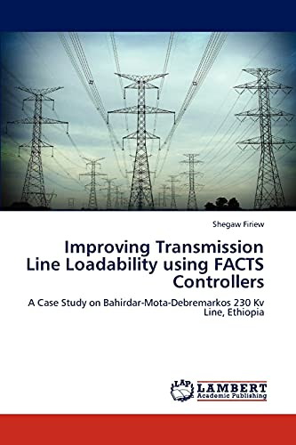 Improving Transmission Line Loadability Using Facts Controllers: Shegaw Firiew