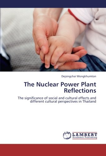 9783659287497: The Nuclear Power Plant Reflections: The significance of social and cultural effects and different cultural perspectives in Thailand