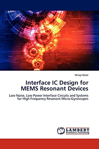 9783659288036: Interface IC Design for MEMS Resonant Devices: Low Noise, Low Power Interface Circuits and Systems for High Frequency Resonant Micro-Gyroscopes