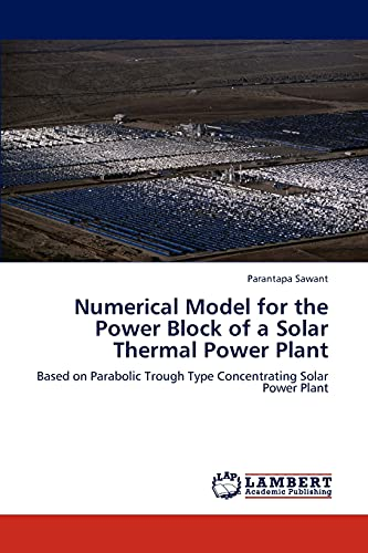 9783659289156: Numerical Model for the Power Block of a Solar Thermal Power Plant: Based on Parabolic Trough Type Concentrating Solar Power Plant