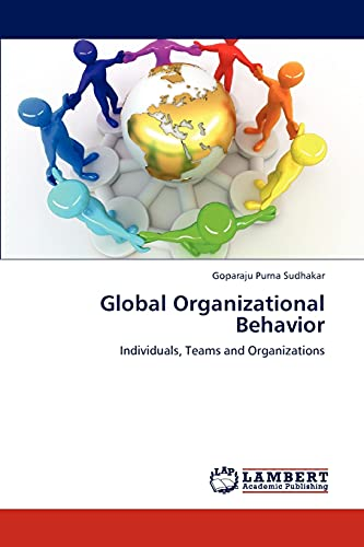 9783659289309: Global Organizational Behavior: Individuals, Teams and Organizations