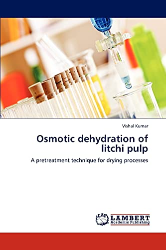 9783659289415: Osmotic dehydration of litchi pulp: A pretreatment technique for drying processes