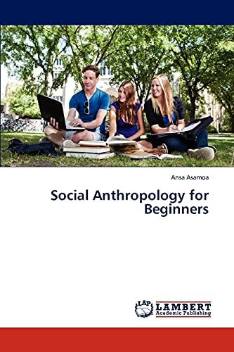 9783659290213: Social Anthropology for Beginners