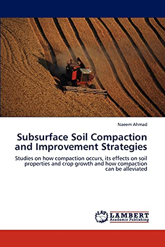 Subsurface Soil Compaction and Improvement Strategies: Ahmad Naeem (author)