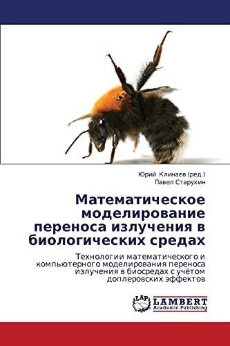 Matematicheskoe Modelirovanie Perenosa Izlucheniya V Biologicheskikh Sredakh: Pavel Starukhin