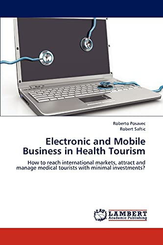 Electronic and Mobile Business in Health Tourism: Roberto Posavec