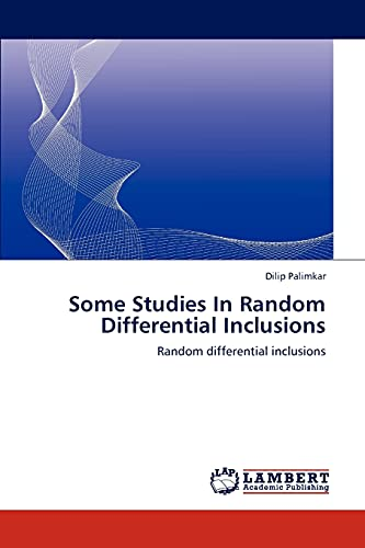 Some Studies In Random Differential Inclusions: Dilip Palimkar