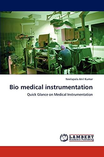 Bio medical instrumentation: Neelapala Anil Kumar