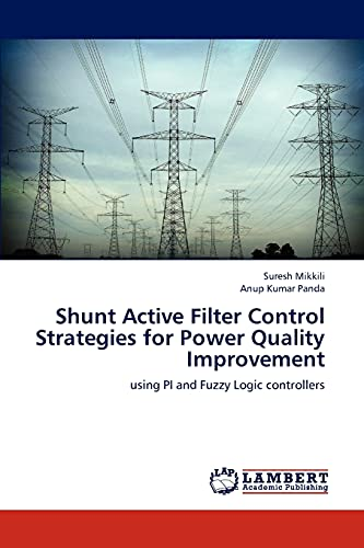 Shunt Active Filter Control Strategies for Power Quality Improvement: using PI and Fuzzy Logic ...