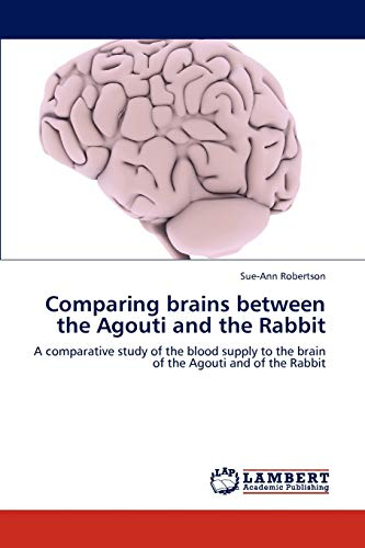 Comparing Brains Between the Agouti and the Rabbit: Sue-Ann Robertson