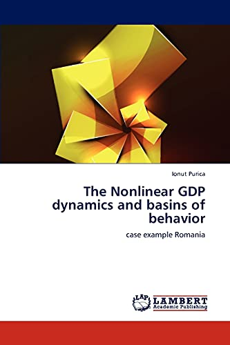 The Nonlinear Gdp Dynamics and Basins of Behavior: Ionut Purica