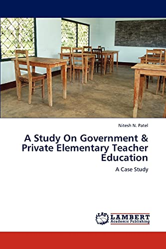 A Study on Government Private Elementary Teacher Education: Nitesh N. Patel