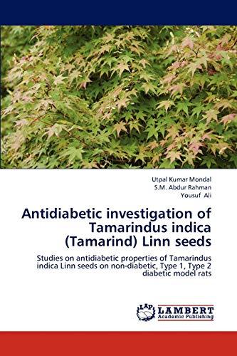 Antidiabetic investigation of Tamarindus indica (Tamarind) Linn seeds: Studies on antidiabetic ...