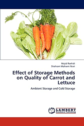 Effect of Storage Methods on Quality of Carrot and Lettuce: Majid Rashidi