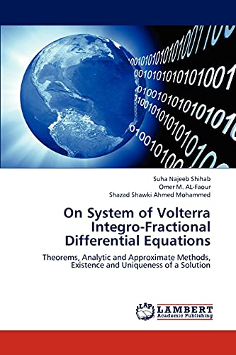 9783659295072: On System of Volterra Integro-Fractional Differential Equations: Theorems, Analytic and Approximate Methods, Existence and Uniqueness of a Solution