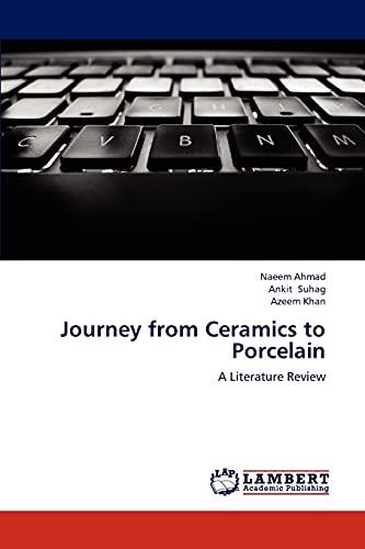 Journey from Ceramics to Porcelain: Ahmad Naeem (author),