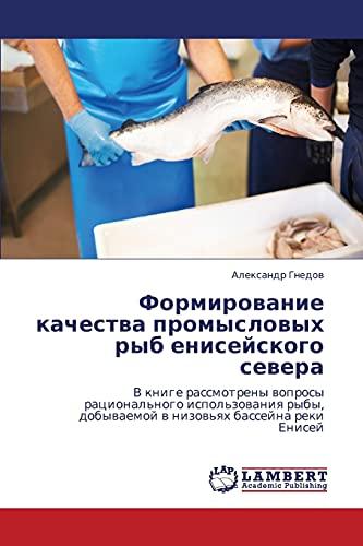 Formirovanie Kachestva Promyslovykh Ryb Eniseyskogo Severa: Aleksandr Gnedov