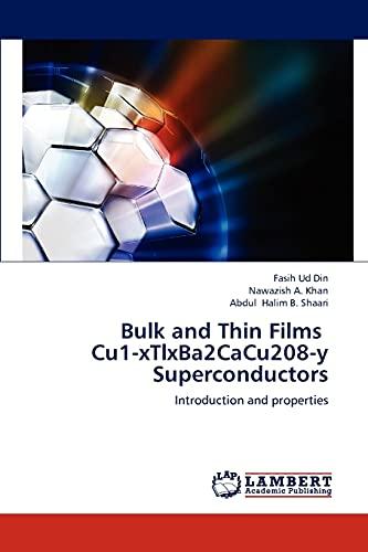 Bulk and Thin Films Cu1-Xtlxba2cacu208-Y Superconductors: Fasih Ud Din