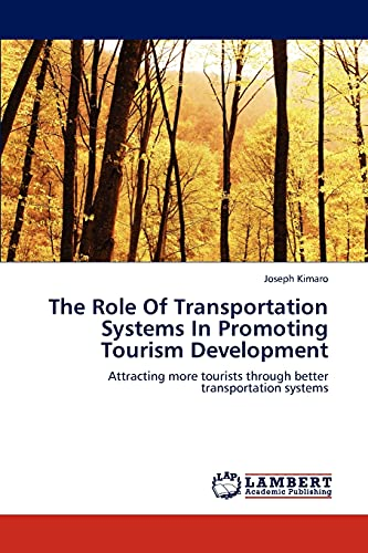 9783659297519: The Role Of Transportation Systems In Promoting Tourism Development: Attracting more tourists through better transportation systems
