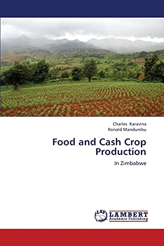 Food and Cash Crop Production (Paperback): Mandumbu Ronald, Karavina