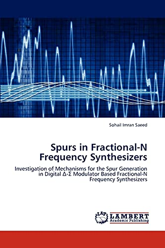 9783659299278: Spurs in Fractional-N Frequency Synthesizers: Investigation of Mechanisms for the Spur Generation in Digital Δ-Σ Modulator Based Fractional-N Frequency Synthesizers