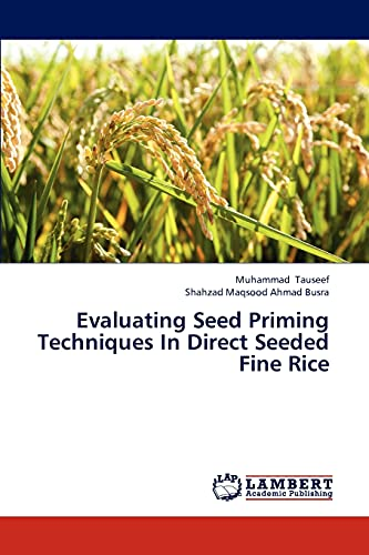 9783659299339: Evaluating Seed Priming Techniques In Direct Seeded Fine Rice
