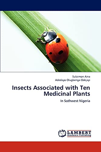 Insects Associated with Ten Medicinal Plants: In: Sulaimon Aina, Adedayo