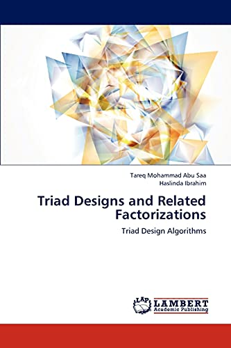 Triad Designs and Related Factorizations: Tareq Mohammad Abu Saa