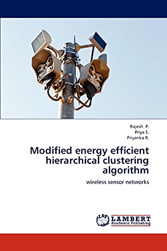 Modified Energy Efficient Hierarchical Clustering Algorithm: Rajesh P.