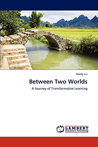 9783659300479: Between Two Worlds: A Journey of Transformative Learning