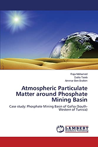 9783659301179: Atmospheric Particulate Matter around Phosphate Mining Basin