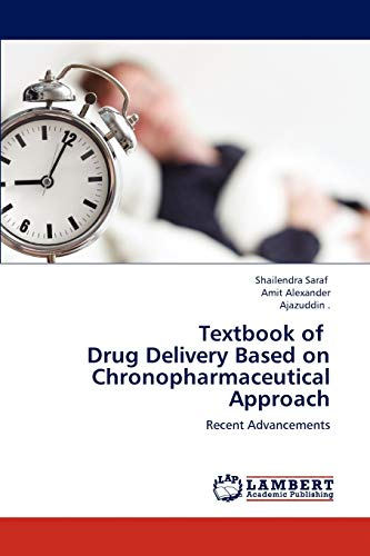 Textbook of Drug Delivery Based on Chronopharmaceutical Approach: Shailendra Saraf