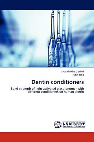 Dentin conditioners: Shashirekha Govind