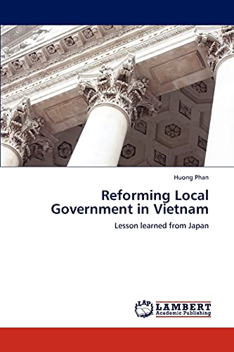 9783659303708: Reforming Local Government in Vietnam: Lesson learned from Japan