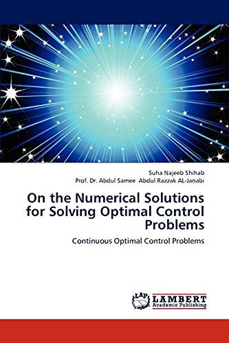 9783659303982: On the Numerical Solutions for Solving Optimal Control Problems: Continuous Optimal Control Problems