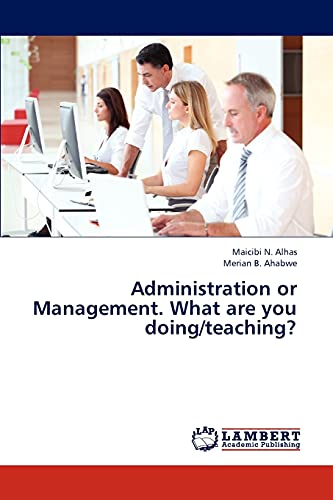 9783659304156: Administration or Management. What are you doing/teaching?