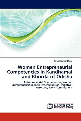 9783659304224: Women Entrepreneurial Competencies in Kandhamal and Khurda of Odisha: Entrepreneurial Competencies, Women Entrepreneurship, Initiative, Persuasion, Initiative, Assertive, Work Commitment