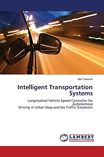9783659304231: Intelligent Transportation Systems: Longitudinal Vehicle Speed Controller for Autonomous Driving in Urban Stop-and-Go Traffic Situations